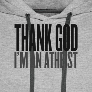 Thank God i am an atheist T-Shirts - Männer Premium Hoodie