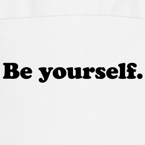 be yourself T-Shirts - Cooking Apron