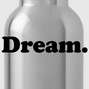 dream T-Shirts - Water Bottle