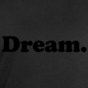dream T-Shirts - Men's Sweatshirt by Stanley & Stella