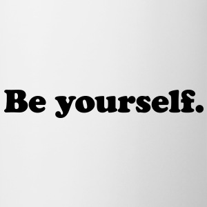 be yourself Camisetas - Taza