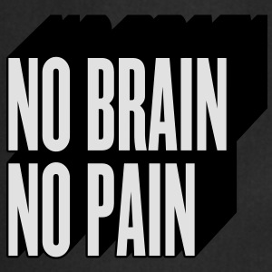 no brain no pain Tee shirts - Tablier de cuisine
