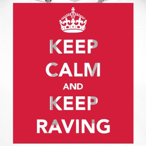 Keep Calm & Keep Raving T-Shirts - Men's Premium Hoodie