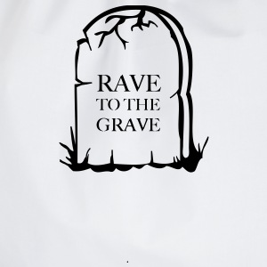 Rave To the grave t-shirt - Drawstring Bag