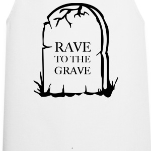 Rave To the grave t-shirt - Cooking Apron