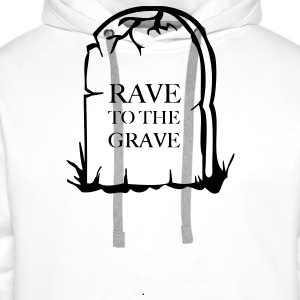 Rave To the grave t-shirt - Men's Premium Hoodie