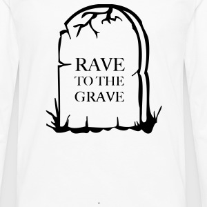 Rave To the grave t-shirt - Men's Premium Longsleeve Shirt
