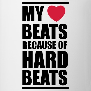 My heart beats because of hard beats  T-shirt - Tazza