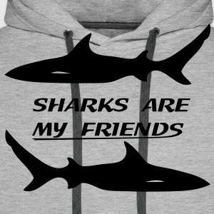 Sharks are my friends Tee shirts - Sweat-shirt à capuche Premium pour hommes