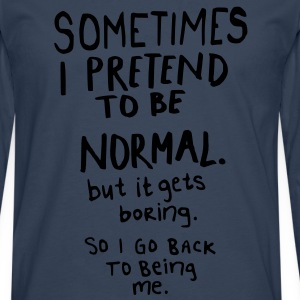 Awesome - Normal is Boring Tee shirts - T-shirt manches longues Premium Homme