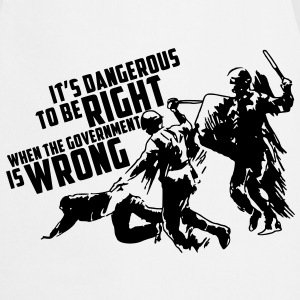 It's dangerous to be right T-Shirt - Kochschürze