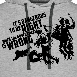 It's dangerous to be right T-Shirt - Männer Premium Hoodie