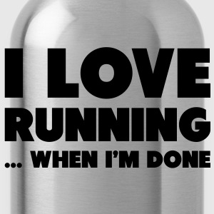 I Love Running... When I'm Done T-shirts - Vattenflaska