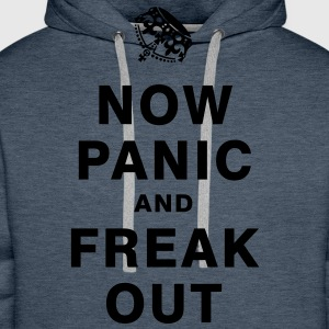 NOW PANIC AND FREAK OUT T-Shirts - Männer Premium Hoodie