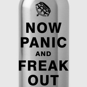 NOW PANIC AND FREAK OUT T-Shirts - Water Bottle