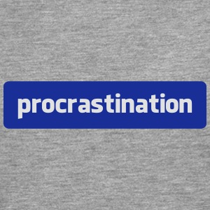 procrastination T-Shirts - Men's Premium Longsleeve Shirt