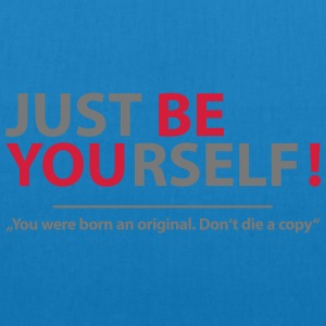just be yourself! T-Shirts - Bio-Stoffbeutel
