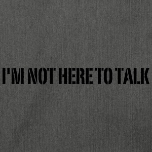 I'm Not Here To Talk T-Shirts - Schultertasche aus Recycling-Material