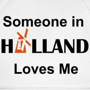 Someone in holland loves me - Baseballcap