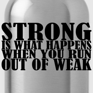 Strong is what Happens T-Shirts - Water Bottle