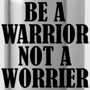 Be a Warrior T-shirts - Vattenflaska
