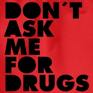 Don´t Ask Me For Drugs T-Shirts - Turnbeutel