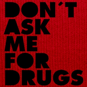Don´t Ask Me For Drugs T-Shirts - Wintermütze