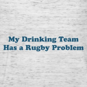 My Drinking Team Has a Rugby Problem - Women's Tank Top by Bella