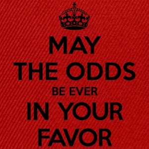 May the odds be ever in your favor (Keep Calm) Tee shirts - Casquette snapback