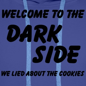 Welcome to the Dark Side-we lied about the cookies Koszulki - Bluza męska Premium z kapturem