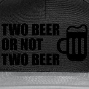 Two Beer Or Not Two Beer T-Shirts - Snapback Cap