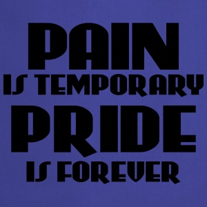 Pain is temporary, pride is forever T-paidat - Esiliina
