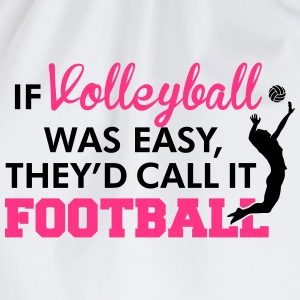 If Volleyball was easy, they'd call it football Tee shirts - Sac de sport léger
