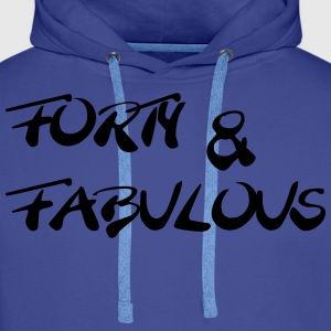 Forty and fabulous T-Shirts - Men's Premium Hoodie