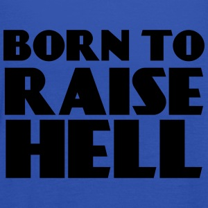 Born to raise hell T-skjorter - Singlet for kvinner fra Bella