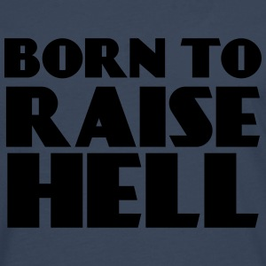 Born to raise hell T-skjorter - Premium langermet T-skjorte for menn