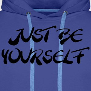 Just be yourself Magliette - Felpa con cappuccio premium da uomo