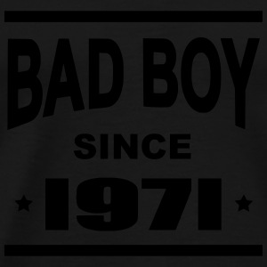 Bad Boy since 1971 - Mannen Premium T-shirt