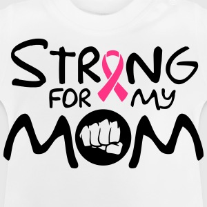 Strong for my mom T-Shirts - Baby T-Shirt