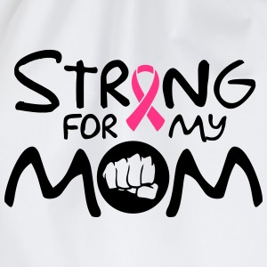 Strong for my mom Magliette - Sacca sportiva