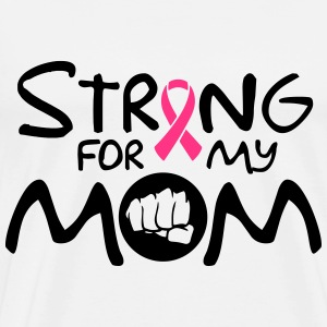 Strong for my mom T-shirts - Herre premium T-shirt
