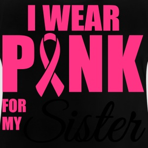 I wear pink for my sister Tee shirts - T-shirt Bébé