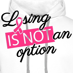Losing is not an option T-Shirts - Men's Premium Hoodie