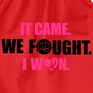 It came - we fought - I won: cancer Magliette - Sacca sportiva