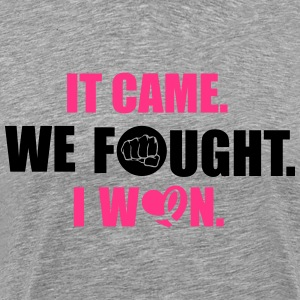 It came - we fought - I won: cancer Pullover & Hoodies - Männer Premium T-Shirt