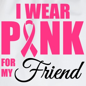 I wear pink for my friend Magliette - Sacca sportiva