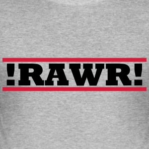 !RAWR! - Männer Slim Fit T-Shirt