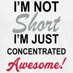I Am Not Short I Am Concentrated Awesome Hoodies & Sweatshirts - Men's Premium T-Shirt