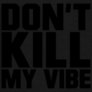 Don't Kill My Vibe Caps & Hats - Men's Premium T-Shirt