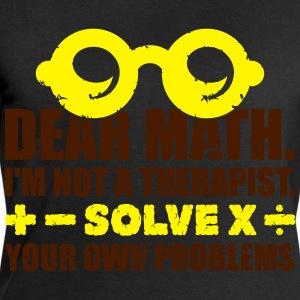 Dear math. Solve your own problems Tee shirts - Sweat-shirt Homme Stanley & Stella